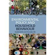 Environmental Policy and Household Behaviour: Sustainability and Everyday Life by Soderholm; Patrik, 9781138968875