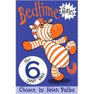 Bedtime Stories for 6 Year Olds by Paiba, Helen, 9781509838875