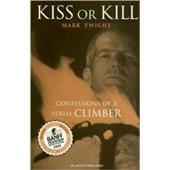 Kiss or Kill by Twight, 9780898868876
