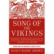 Song of the Vikings Snorri and the Making of Norse Myths by Brown, Nancy Marie, 9781137278876