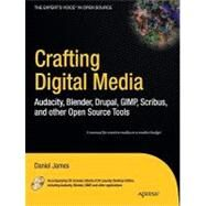 Crafting Digital Media by James, Daniel, 9781430218876