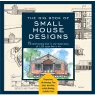 Big Book of Small House Designs by Metz, Don; Tredway, Catherine; Tremblay, Kenneth R.; Von Bamford, Lawrence, 9781579128876