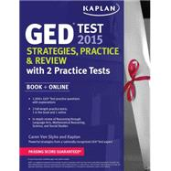 Kaplan GED® Test 2015 Strategies, Practice, and Review with 2 Practice Tests Book + Online by Kaplan, 9781618658876