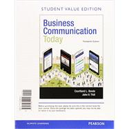 Business Communication Today, Student Value Edition Plus MyBCommLab with Pearson eText -- Access Card Package by Bovee, Courtland L.; Thill, John V., 9780134088877