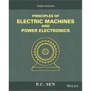 Principles of Electric Machines and Power Electronics by Sen, P. C., Dr., 9781118078877