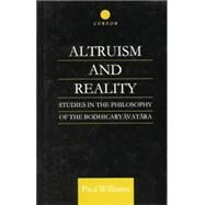 Altruism and Reality: Studies in the Philosophy of the Bodhicaryavatara by Williams,Paul, 9781138878877