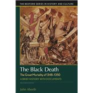 The Black Death, The Great Mortality of 1348-1350 A Brief History with Documents by Aberth, John, 9781319048877