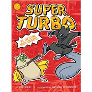 Super Turbo vs. The Flying Ninja Squirrels by Kirby, Lee; O'Connor, George, 9781481488877