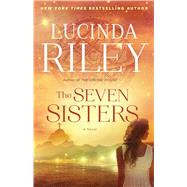 The Seven Sisters A Novel by Riley, Lucinda, 9781501108877