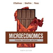 Microeconomics Principles, Applications, and Tools by O'Sullivan, Arthur; Sheffrin, Steven; Perez, Stephen, 9780134078878