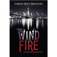 Tell the Wind and Fire by Brennan, Sarah Rees, 9780544938878