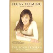 The Long Program Skating Toward Life's Victories by Fleming, Peggy; Kaminsky, Peter, 9780671038878