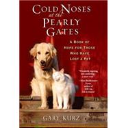 Cold Noses At The Pearly Gates by Kurz, Gary, 9780806528878