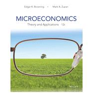 Microeconomics by Browning, Edgar K.; Zupan, Mark A., 9781118758878