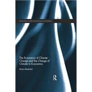The Economics of Climate Change and the Change of Climate in Economics by MarTchal; Kevin, 9781138798878