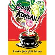 Cook Korean! by Ha, Robin, 9781607748878