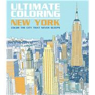 Ultimate Coloring New York Color the City That Never Sleeps by Thunder Bay Press, Editors of, 9781626868878