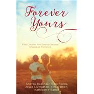 Forever Yours: Five Couples Are Given a Second Chance at Romance by Boeshaar, Andrea; Fields, Gina; Livingston, Joyce; O'Brien, Kim; Y'Barbo, Kathleen, 9781630588878