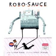 Robo-sauce by Rubin, Adam; Salmieri, Daniel, 9780525428879