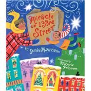 Miracle on 133rd Street by Manzano, Sonia; Priceman, Marjorie, 9780689878879