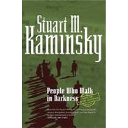 People Who Walk In Darkness by Kaminsky, Stuart M., 9780765318879