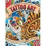 The Drawing & Designing Tattoo Art by Buchanan, Fip, 9781440328879