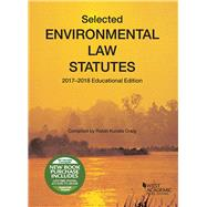 Selected Environmental Law Statutes 2017-2018 by Craig, Robin, 9781683288879