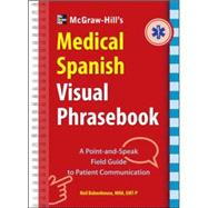 McGraw-Hill Education's Medical Spanish Visual Phrasebook 825 Questions & Responses by Bobenhouse, Neil, 9780071808880