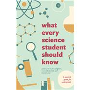 What Every Science Student Should Know by Bauer, Justin L.; Kim, Yoo Jung; Zureick, Andrew H.; Lee, Daniel K., 9780226198880