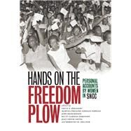 Hands on the Freedom Plow : Personal Accounts by Women in SNCC by Holsaert, Faith S.; Noonan, Martha Prescod Norman; Richardson, Judy; Garman Robinson, Betty, 9780252078880