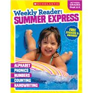Weekly Reader: Summer Express (Between Grades PreK & K) by Scholastic Teaching Resources; Scholastic, 9781338108880