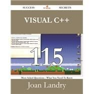 Visual C++: 115 Most Asked Questions on Visual C++ - What You Need to Know by Landry, Joan, 9781488528880