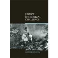 Justice: The Biblical Challenge by Houston,Walter J., 9781845538880