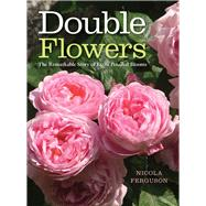 Double Flowers by Ferguson, Nicola; Quest-Ritson, Charles (CON), 9781910258880