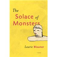 The Solace of Monsters by Blauner, Laurie, 9781935248880