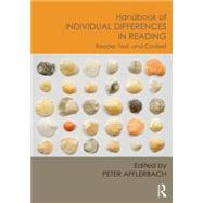 Handbook of Individual Differences in Reading: Reader, Text, and Context by Afflerbach; Peter, 9780415658881