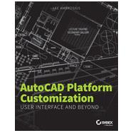 AutoCAD Platform Customization: User Interface and Beyond by Ambrosius, Lee, 9781118798881