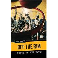 Off the Rim by Bates, Sonya, 9781459808881