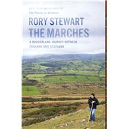 The Marches by Stewart, Rory, 9780544108882
