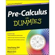 Pre-calculus for Dummies by Kuang, Yang; Kase, Elleyne, 9781118168882
