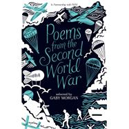 Poems from the Second World War by Morgan, Gaby, 9781509838882