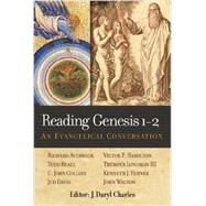 Reading Genesis 1-2: An Evangelical Conversation by Charles, J. Daryl; Averbeck, Richard (CON); Beall, Todd (CON); Collins, C. John (CON); Davis, Jud (CON), 9781598568882