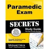 Paramedic Exam Secrets: Paramedic Test Review for the Nremt Paramedic Exam