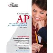 Cracking the AP English Language & Composition Exam, 2009 Edition by PRINCETON REVIEW, 9780375428883