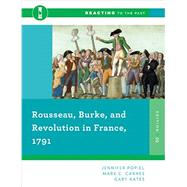 Rousseau, Burke, and Revolution in France, 1791 by Popiel, Jennifer; Carnes, Mark C.; Kates, Gary, 9780393938883