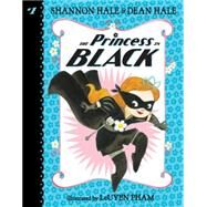 The Princess in Black by HALE, SHANNONHALE, DEAN, 9780763678883