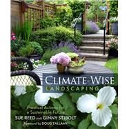 Climate-wise Landscaping by Reed, Sue; Stibolt, Ginny, 9780865718883