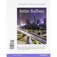 Better Business, Student Value Edition Plus MyBizLab with Pearson eText -- Access Card Package by Solomon, Michael R.; Poatsy, Mary Anne; Martin, Kendall, 9780134088884
