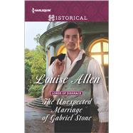 The Unexpected Marriage of Gabriel Stone by Allen, Louise, 9780373298884