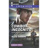 Cowboy Incognito by Sharpe, Alice, 9780373748884